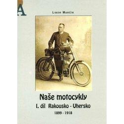 Buch: Naše motocykly - I. díl - Rakousko - Uhersko